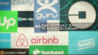 2017 EMMY NOMINEE: The 'Virtual' Employee in a 'Gig' Economy