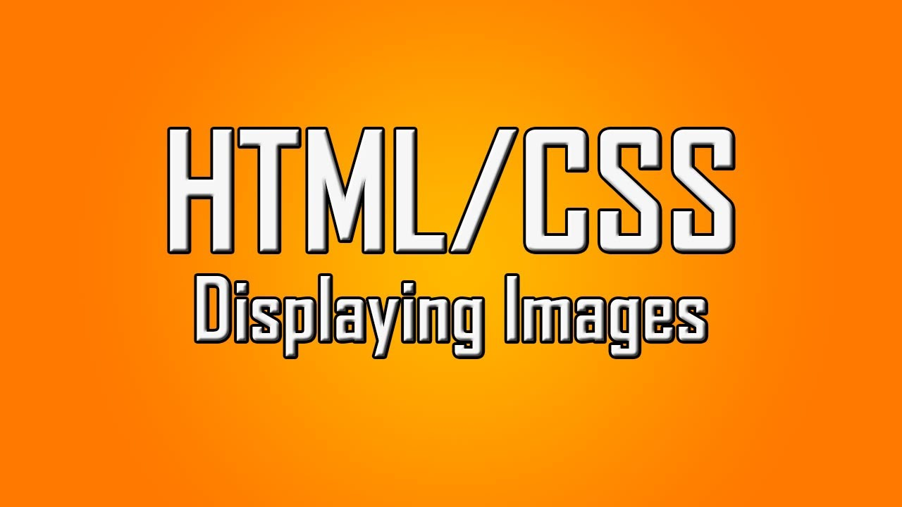 Learn HTML/CSS - #6 - Inserting Images Into Your Site ...