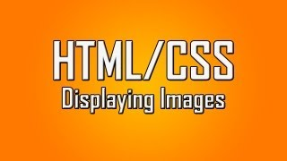Learn HTML/CSS - #6 - Inserting Images Into Your Site [1080p]