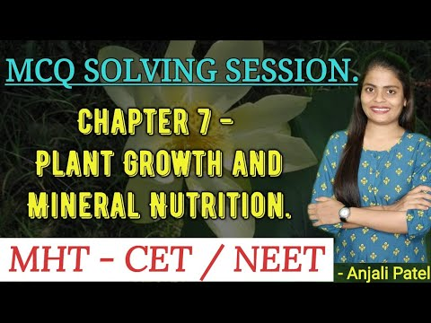 MHT-CET / NEET MCQ SOLVING: CHAPTER 7 - Plant Growth And Mineral Nutrition.