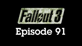 Fallout 3 Episode 91 - Spring Cleaning