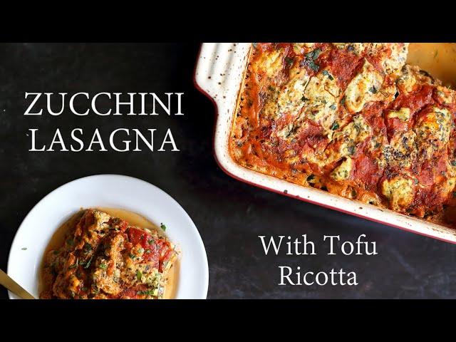 VEGAN GLUTEN FREE ZUCCHINI LASAGNA With Tofu Ricotta | Vegan Richa Recipes