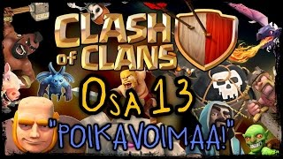 Clash of Clans - Osa 13 - POIKAVOIMAA! [Poikatroopit!]