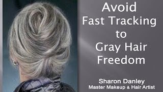 Avoid Fast Tracking to Gray Hair Freedom