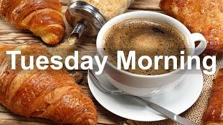 Tuesday Morning Jazz - Good Mood Jazz and Bossa Nova Music for Happy Day