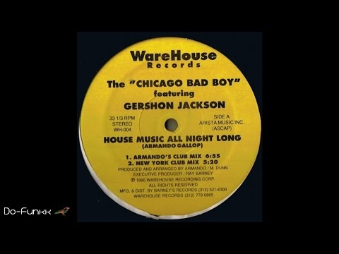The Chicago Bad Boy Ft. G. Jackson - House Music All Night Long (Vocal Mix)