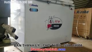 Bán tủ đông cũ Alaska 200L, 300L, 400L, 500L, 600L...tồn kho 99,99%, hàng trưng bày