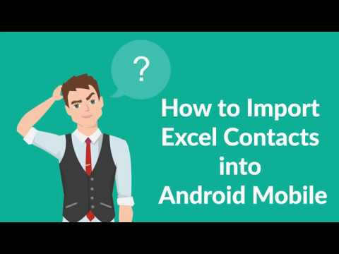 How To Import Excel Contacts Into Android Phone – Know Transcendent Technique
