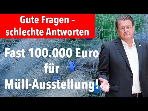 Fast 100.000 Euro für Müll-Ausstellung! Was soll das?