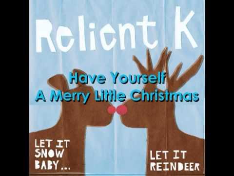 Lyrics Have Yourself A Merry Little Christmas.Relient K Have Yourself A Merry Little Christmas W Lyrics