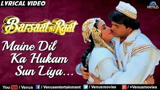 Maine Dil Ka Hukam Sun Liya - Full Lyrical Video Song | Barsaat Ki Raat | Latest Hindi Song