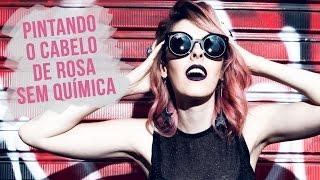 Como pintar o cabelo de ROSA sem química - Karen Bachini
