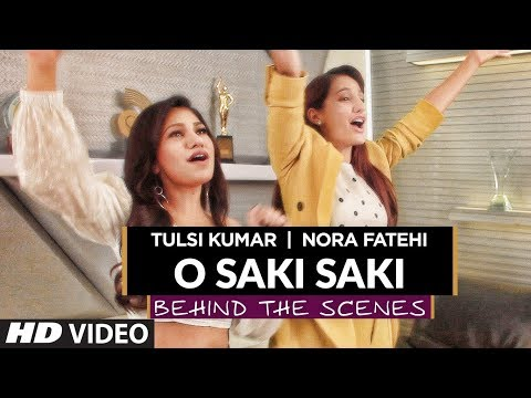 Tulsi Kumar   Nora Fatehi   O Saki Saki   Behind The Scenes