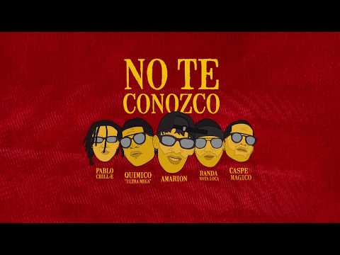 No Te Conozco - Amarion ft. Randy, Pablo Chill-E, Casper Mágico y Químico Ultra Mega