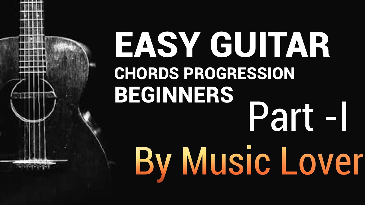 guitar chords for hindi songs for beginners with strumming pattern easy guitar chords progression for beginners in 20214