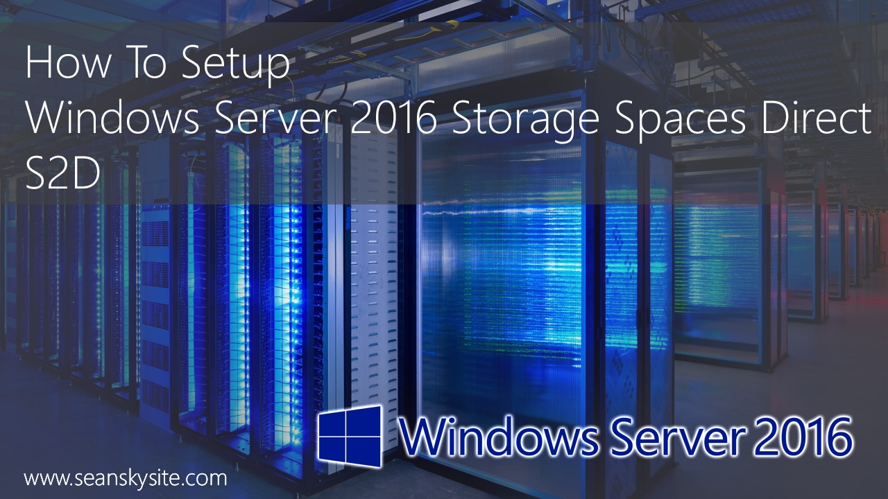 Configure windows server 2016 storage spaces direct youtube for Windows direct