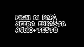 Figli di Papà - Sfera Ebbasta (testo+audio)
