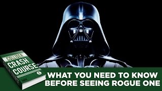 Star Wars: What To Know Before Seeing Rogue One - Collider Crash Course