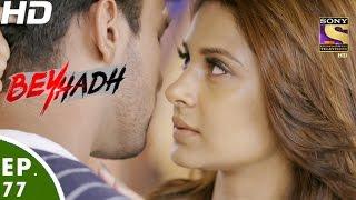 Beyhadh - बेहद - Episode 77 - 25th January, 2017