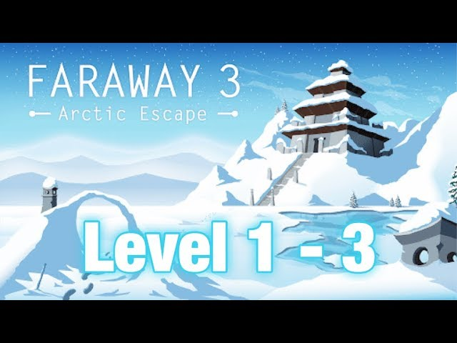 Faraway 3 : Arctic Escape! || Level 1 To 3! || Walkthrough & Gameplay