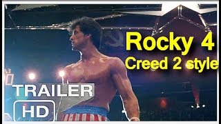Rocky 4 - Modern trailer (Creed 2 style) 2018