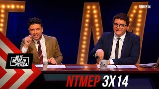 No Te Metas En Política 3x14 | Este guión sabes tú que vamos a hacerlo en media hora (21.02.2019) thumbnail
