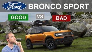 2021 Ford Bronco Sport - GOOD vs. BAD!!!