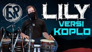 [3.51 MB] Lily (Versi Koplo) - Alan Walker, K-391 & Emelie Hollow [EvP Music]