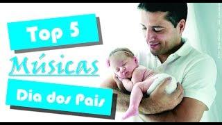 TOP 5 - As Melhores Músicas para o Dia Dos Pais - Canal Experimentação