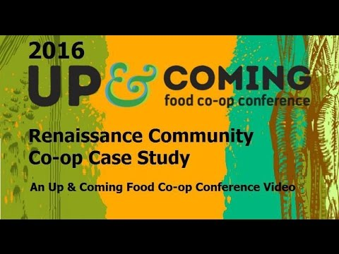 Renaissance Community Co-op Case Study:  An Up & Coming Food Co-op Conference Video