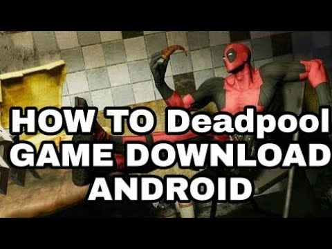 How To Download Deadpool Game In Android