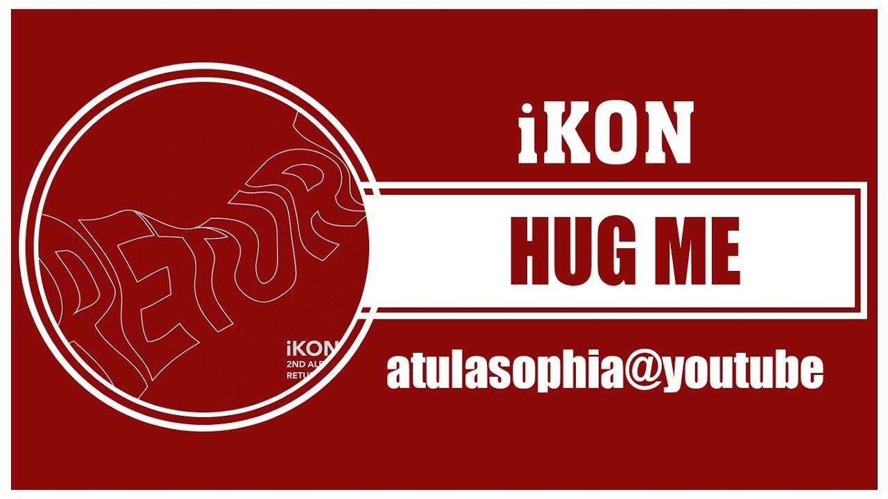 Phiên âm Tiếng Việt] Hug Me – iKON ~ atulasophia