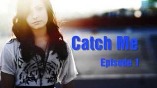 Catch Me E01S01