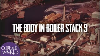 The Body in Boiler Stack 9