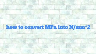 How to convert MPa in to N/mm^2 by anurag gurjar