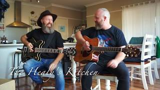 The Healy's Kitchen Ep17: Country Roads - John Denver (Cover)