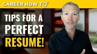Resume Tips 2019: 3 Steps to a Perfect Resume