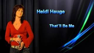 """Heidi Hauge - """"That'll Be Me"""""""