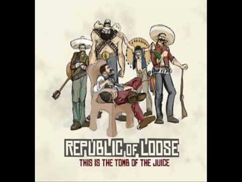 Republic Of Loose - Ride With Us