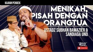 Download Video Menikah, Pisah Dengan Orangtua - Sandiaga Uno - Ustadz Subhan Bawazier MP3 3GP MP4