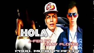 Hola JFer ft Dany Florez Prod  MusikPerfect