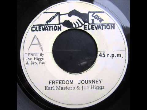 Karl Masters and Joe Higgs - Freedom Journey / Journey to Freedom
