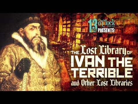 Episode 137 - The Lost Library of Ivan the Terrible