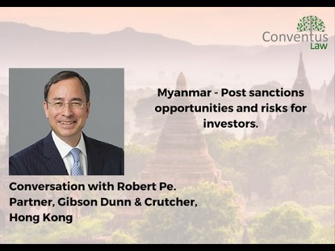 Myanmar - Post sanctions opportunities and risks for investors.