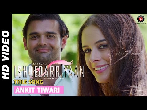 Ishqedarriyaan, Romantic Title VIDEO SONG