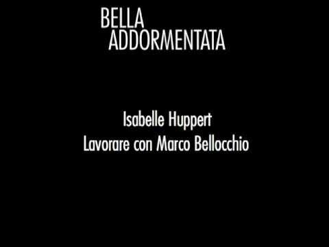 Bella Addormentata - Isabelle Huppert - Lavorare con Marco Bellocchio