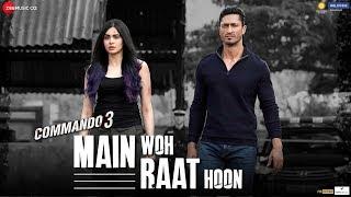 Main Woh Raat Hoon Commando 3 Ankit Tiwari Mp3 Song Download
