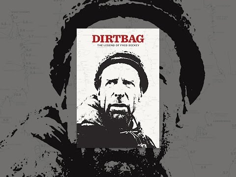 Dirtbag: The Legend of Fred Beckey Mp3