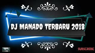 DJ Manado terbaru 2018 MAILLLL