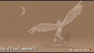 Ae Dil Hai Mushkil   Animation   Lyrics Liebe❤️Sad Song   WhatsApp Status Video 2k17